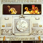 Bob Marley & The Wailers «Babylon By Bus»